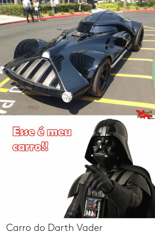 darth: Esse é meu  Ereita Cotra  www.  carro!! Carro do Darth Vader