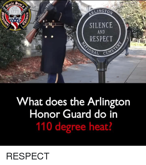Andrew Bogut, Respect, and Heat: est  1775  SILENCE  AND  RESPECT  What does the Arlington  Honor Guard do in  110 degree heat? RESPECT