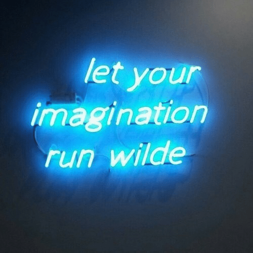 Run, Imagination, and Your: et your  imagination  run wilde