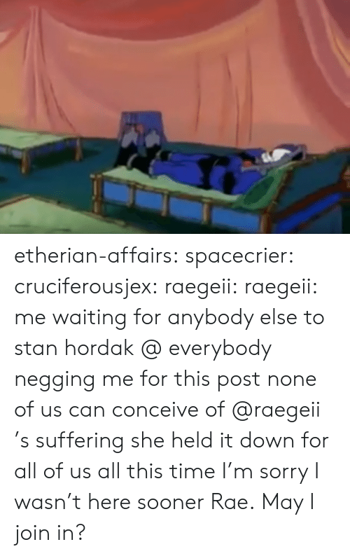 Gif, Sorry, and Stan: etherian-affairs:  spacecrier:  cruciferousjex:  raegeii:   raegeii: me waiting for anybody else to stan hordak @ everybody negging me for this post   none of us can conceive of @raegeii 's suffering she held it down for all of us all this time    I'm sorry I wasn't here sooner Rae.  May I join in?