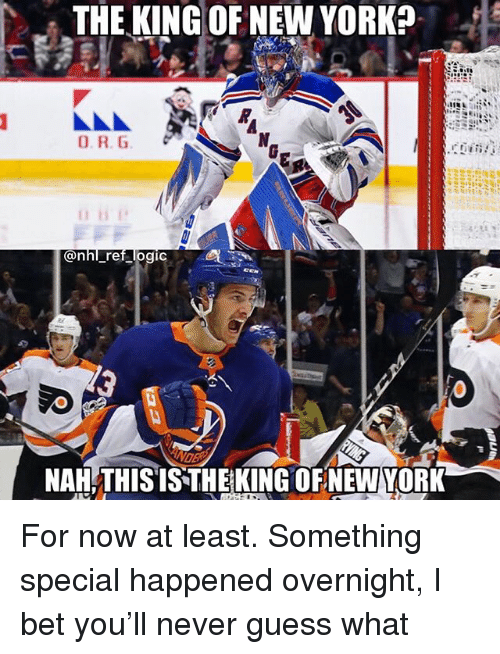 I Bet, Logic, and Memes: ETHERING OF NEW YORK?  228  @nhl ref logic  NAH/THISISTHEKING OF NEW YORK For now at least. Something special happened overnight, I bet you'll never guess what