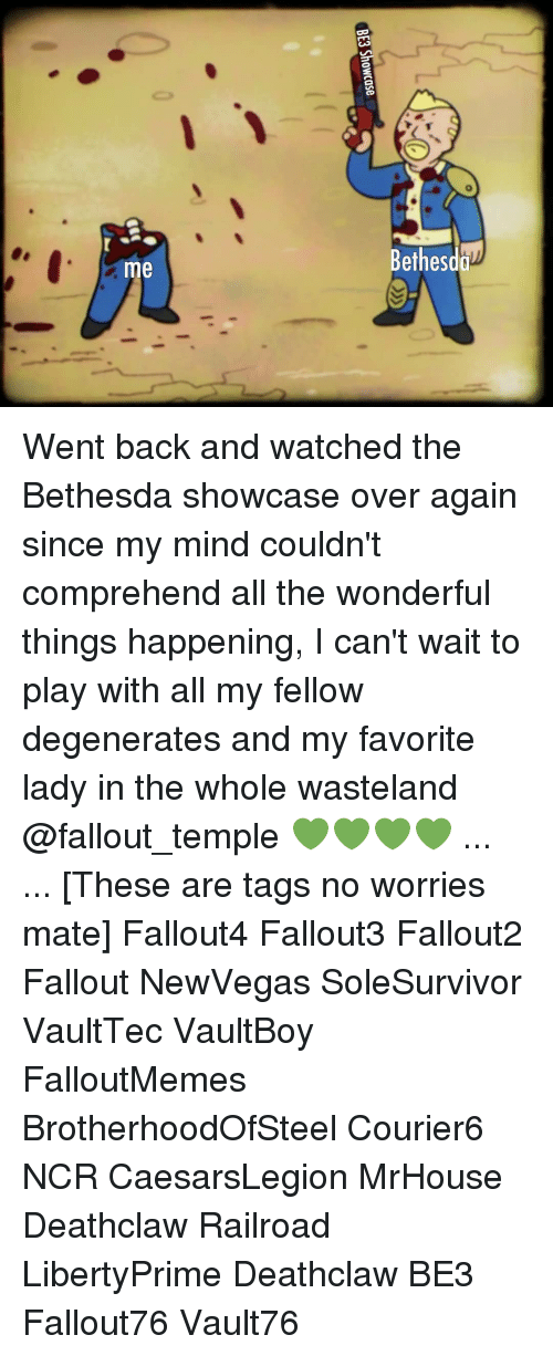 railroad: etheso  me Went back and watched the Bethesda showcase over again since my mind couldn't comprehend all the wonderful things happening, I can't wait to play with all my fellow degenerates and my favorite lady in the whole wasteland @fallout_temple 💚💚💚💚 ... ... [These are tags no worries mate] Fallout4 Fallout3 Fallout2 Fallout NewVegas SoleSurvivor VaultTec VaultBoy FalloutMemes BrotherhoodOfSteel Courier6 NCR CaesarsLegion MrHouse Deathclaw Railroad LibertyPrime Deathclaw BE3 Fallout76 Vault76