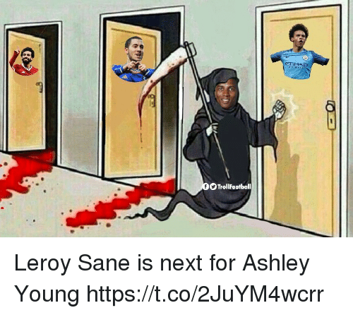 Leroy: ETİH AD  TrollFootball Leroy Sane is next for Ashley Young https://t.co/2JuYM4wcrr