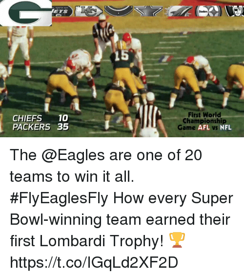 afl: ETS  Steelers  CHIEFS10  PACKERS 35  First World  Championshi  Game  AFL vs NFL The @Eagles are one of 20 teams to win it all. #FlyEaglesFly  How every Super Bowl-winning team earned their first Lombardi Trophy! 🏆 https://t.co/IGqLd2XF2D