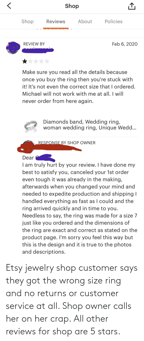 Reviews: Etsy jewelry shop customer says they got the wrong size ring and no returns or customer service at all. Shop owner calls her on her crap. All other reviews for shop are 5 stars.