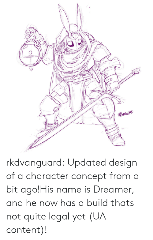 not quite: EUANGUARD rkdvanguard:  Updated design of a character concept from a bit ago!His name is Dreamer, and he now has a build thats not quite legal yet (UA content)!