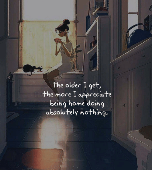 The Older I Get: EVE  the older I get,  the more I apeereciate  being home doing  absolutely nothing.