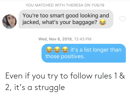 Rules: Even if you try to follow rules 1 & 2, it's a struggle