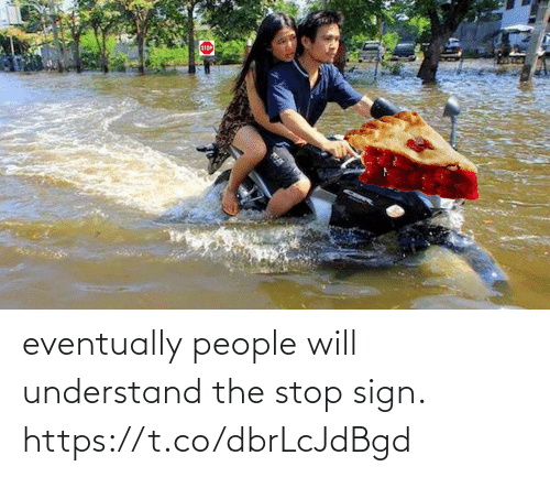 understand: eventually people will understand the stop sign. https://t.co/dbrLcJdBgd