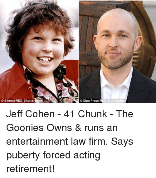 Goonie: Everett REX Shutte  Sipa Press/  Shutterstoc Jeff Cohen - 41 Chunk - The Goonies Owns & runs an entertainment law firm. Says puberty forced acting retirement!