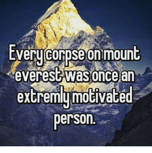 mount everest: EVeru corpse on mount  everest was oncear  extremymoGiVace  person