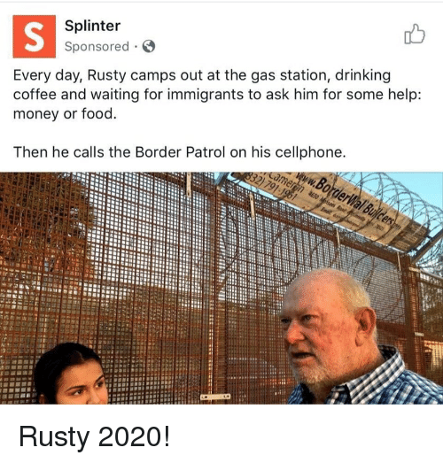 Drinking, Food, and Money: Every day, Rusty camps out at the gas station, drinking  coffee and waiting for immigrants to ask him for some help:  money or food  Then he calls the Border Patrol on his cellphone.