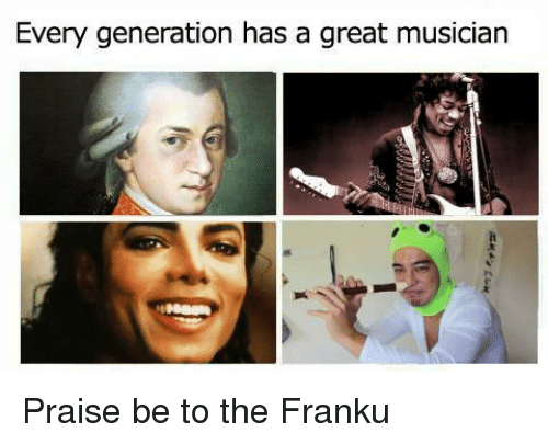 Franku: Every generation has a great musician Praise be to the Franku