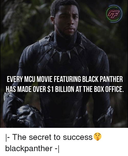 Black Panther: EVERY MCU MOVIE FEATURING BLACK PANTHER  HAS MADE OVER $1 BILLION AT THE BOX OFFICE. |- The secret to success🤫 blackpanther -|