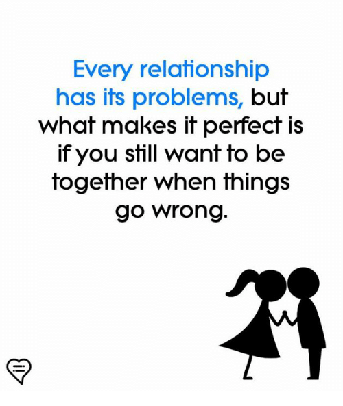 Memes, 🤖, and You: Every relationship  has its problems, but  whaf makes if perfect IS  if you sfill want fo be  together when things  go wrong