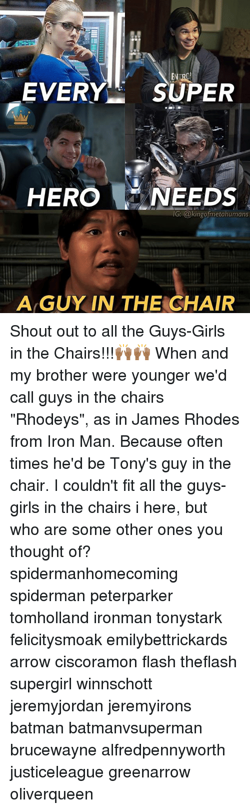 "tonys: EVERY SUPER  HERO NEEDS  IG: @kingofmetahumans  G: @kingofmetahumans  A GUY IN THE CHAIR Shout out to all the Guys-Girls in the Chairs!!!🙌🏾🙌🏾 When and my brother were younger we'd call guys in the chairs ""Rhodeys"", as in James Rhodes from Iron Man. Because often times he'd be Tony's guy in the chair. I couldn't fit all the guys-girls in the chairs i here, but who are some other ones you thought of? spidermanhomecoming spiderman peterparker tomholland ironman tonystark felicitysmoak emilybettrickards arrow ciscoramon flash theflash supergirl winnschott jeremyjordan jeremyirons batman batmanvsuperman brucewayne alfredpennyworth justiceleague greenarrow oliverqueen"