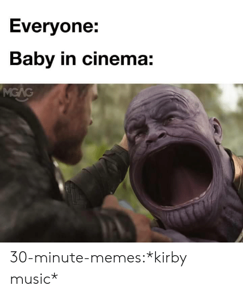 Memes, Music, and Target: Everyone:  Baby in cinema: 30-minute-memes:*kirby music*
