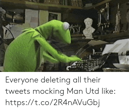Tweets: Everyone deleting all their tweets mocking Man Utd like: https://t.co/2R4nAVuGbj