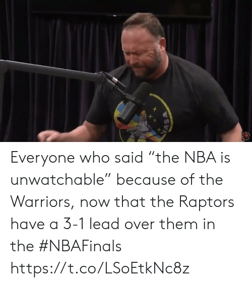 """the warriors: Everyone who said """"the NBA is unwatchable"""" because of the Warriors, now that the Raptors have a 3-1 lead over them in the #NBAFinals https://t.co/LSoEtkNc8z"""