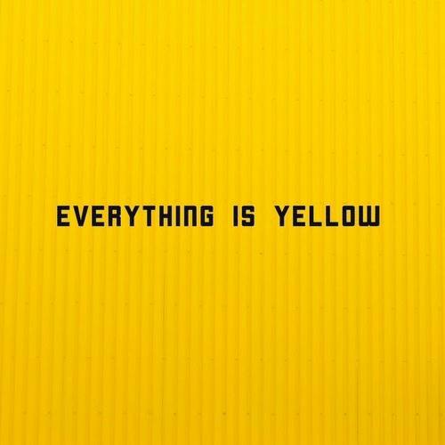 yellow: EVERYTHING IS YELLOW