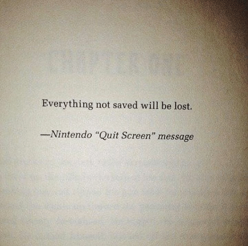 """Memes, Nintendo, and Lost: Everything not saved will be lost.  -Nintendo """"Quit Screen"""" message"""
