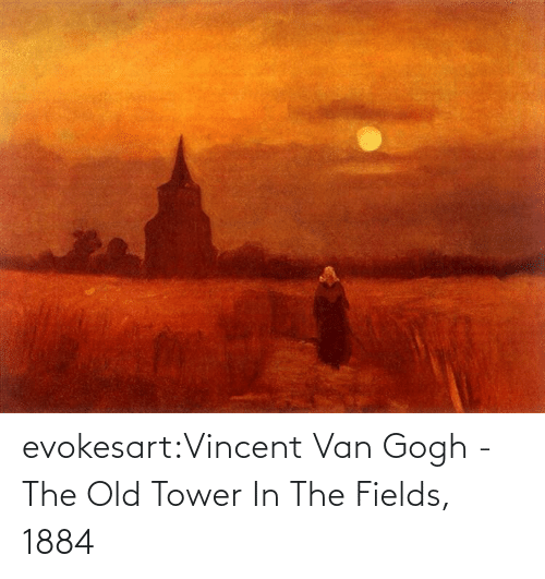 van: evokesart:Vincent Van Gogh -  The Old Tower In The Fields, 1884