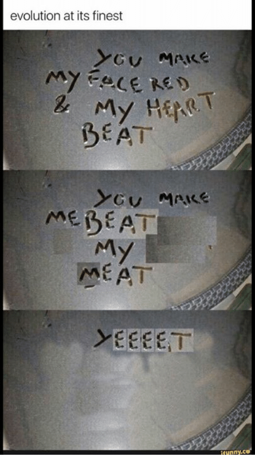 Meate: evolution at its finest  My Hape  BEAT  MEBEAT  MEAT  YEEEET  funny