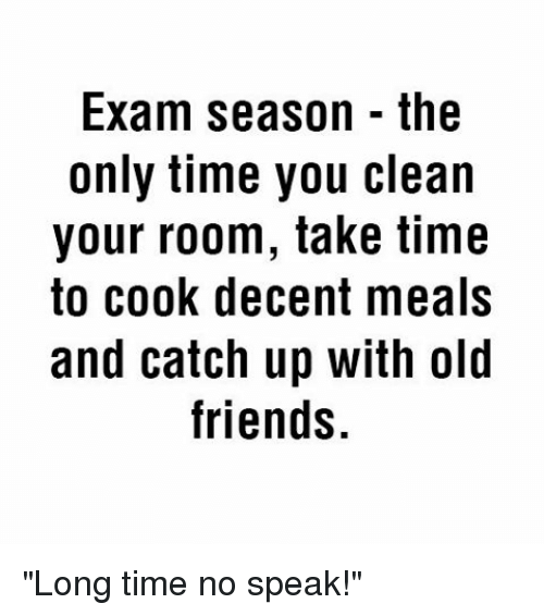 Exam Season The Only Time You Clean Your Room Take Time To