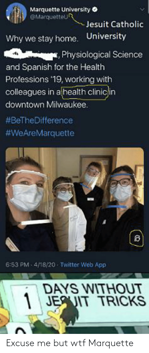 excuse me: Excuse me but wtf Marquette