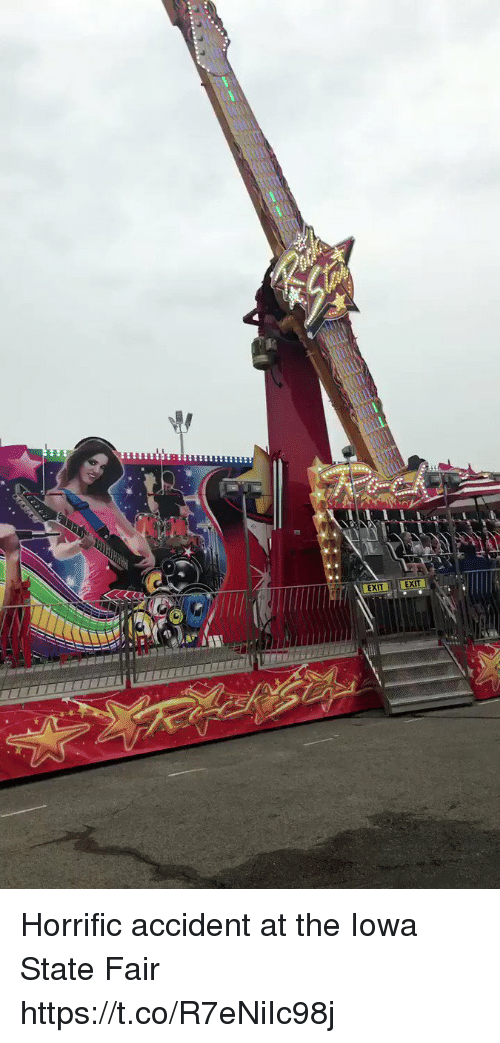 state fair: EXIT EXIT  EXITEXIT Horrific accident at the Iowa State Fair https://t.co/R7eNiIc98j