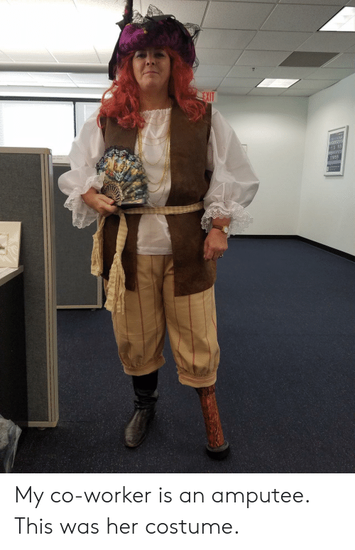 Her, This, and Costume: EXIT My co-worker is an amputee. This was her costume.
