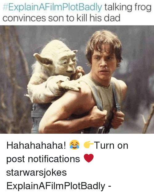 Explain a Film Plot Badly:  #ExplainAFilmPlotBadly talking frog  convinces son to kill his dad Hahahahaha! 😂 👉Turn on post notifications ❤️ starwarsjokes ExplainAFilmPlotBadly -