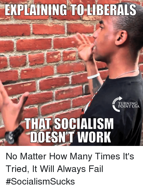 Socialism Doesnt Work