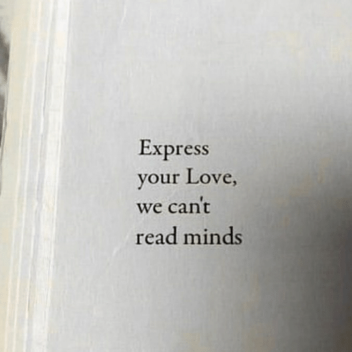 Love, Express, and Your Love: Express  your Love,  we can't  read minds