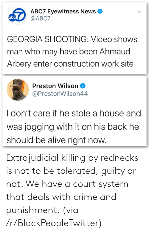 court: Extrajudicial killing by rednecks is not to be tolerated, guilty or not. We have a court system that deals with crime and punishment. (via /r/BlackPeopleTwitter)