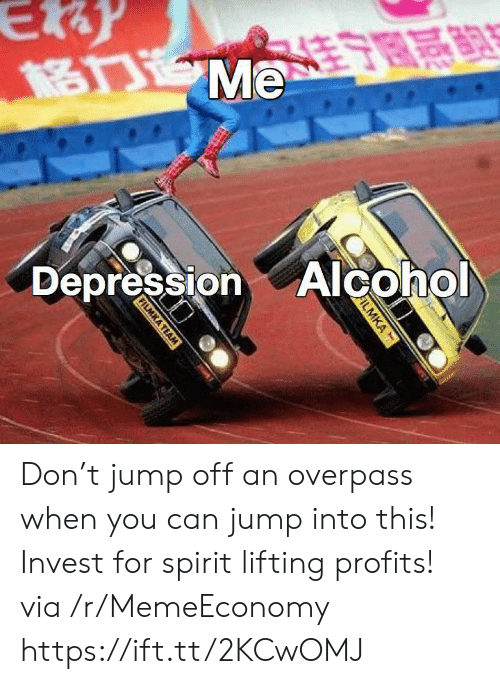 Jump Off: Ey  Me  DepressionAlcohol  FILMKA  FILMKA TEAM Don't jump off an overpass when you can jump into this! Invest for spirit lifting profits! via /r/MemeEconomy https://ift.tt/2KCwOMJ