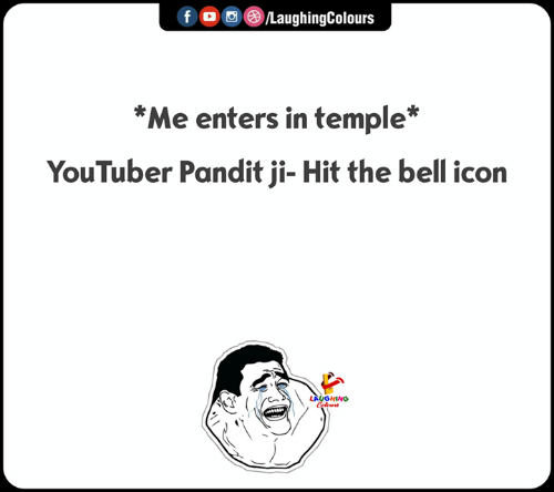 Indianpeoplefacebook, Youtuber, and Icon: f。画@iLaughingColours  *Me enters in temple*  YouTuber Pandit ji- Hit the bell icon  LA