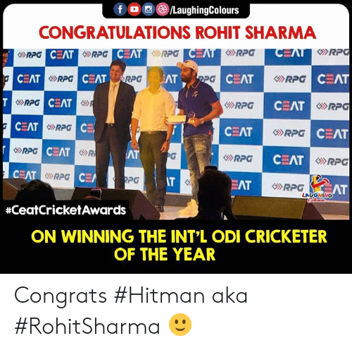 rpg: f  (3)/LaughingColours  CONGRATULATIONS ROHIT SHARMA  のRPG  CEAT  RPG  CEAT  CEAT  份RPG  RPG  CEAT  RPG  CEAT  SRPG  CEAT  CEAT  CEAT  EAT  RPG  CEAT  GRPG  CEAT  のRPG  RPG  CEA  iR  AT  RPG  CEAT  RPG  IT  PG  EAT  AT  LAUGHING  #ceatCricketAwards  ON WINNING THE INT'L ODI CRICKETER  OF THE YEAR Congrats #Hitman aka #RohitSharma 🙂