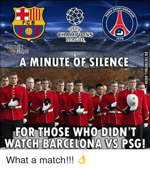 Barcelona Vs: F C B  EF  CHAMPIONS  1970  LEAGUE  A MINUTE OF SILENCE  FOR THOSE WHO DIDN'T  WATCH BARCELONA VS PSG! What a match!!! 👌