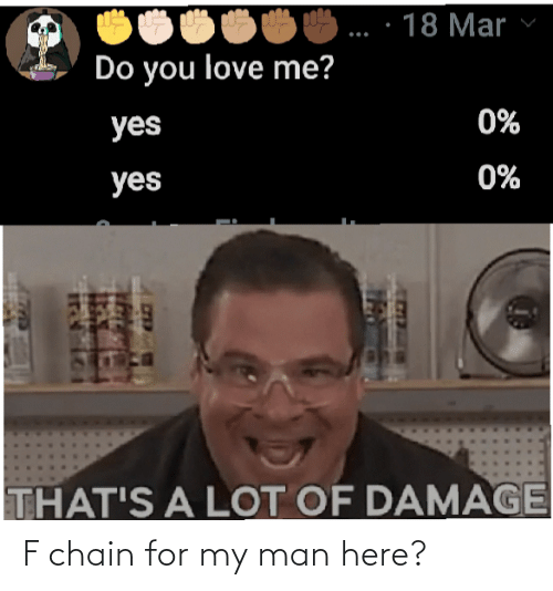 Here: F chain for my man here?