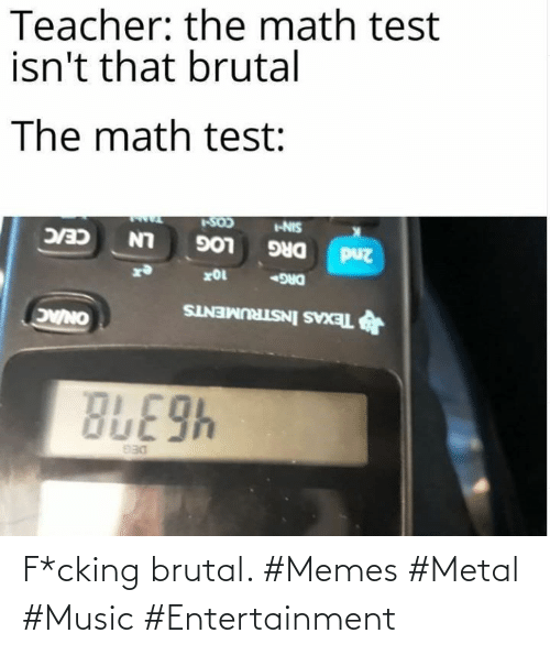 Music: F*cking brutal. #Memes #Metal #Music #Entertainment