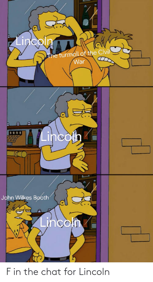 Lincoln: F in the chat for Lincoln