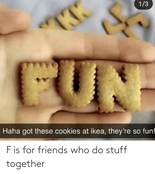 Friends Who: F is for friends who do stuff together