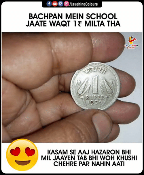 School, Indianpeoplefacebook, and Woh: f  /LaughingColours  BACHPAN MEIN SCHOOL  JAATE WAQT 1 MILTA THA  LAUGHING  Cileurs  RUPEE  1936  KASAM SE AAJ HAZARON BHI  MIL JAAYEN TAB BHI WOH KHUSHI  CHEHRE PAR NAHIN AATI