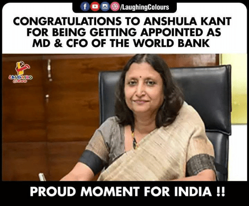 India: f /LaughingColours  CONGRATULATIONS TO ANSHULA KANT  FOR BEING GETTING APPOINTED AS  MD & CFO OF THE WORLD BANK  LAUGHING  lers  PROUD MOMENT FOR INDIA !!