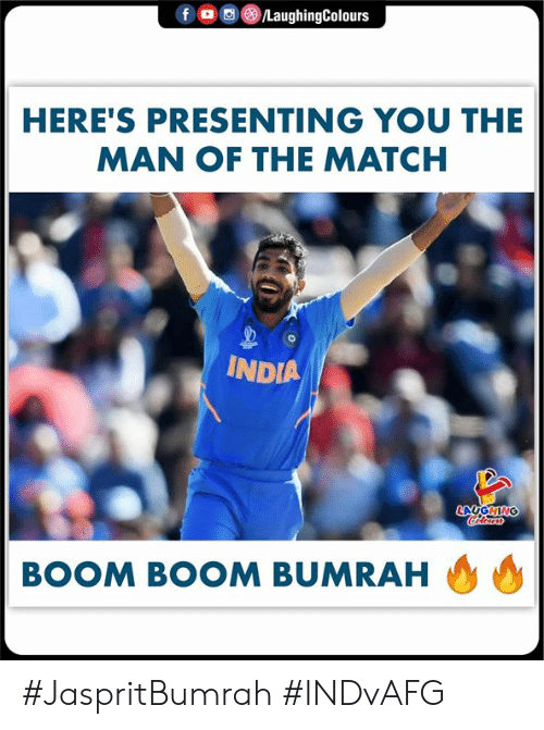 India: f  /LaughingColours  HERE'S PRESENTING YOU THE  MAN OF THE MATCH  INDIA  LAUGHING  Colorars  BOOM BOOM BUMRAH #JaspritBumrah #INDvAFG