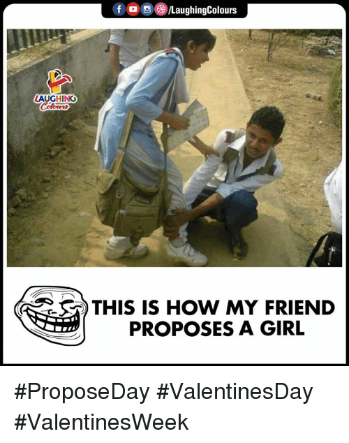 O 0: f O 0/LaughingColours  LAUGHING  THIS IS HOW MY FRIEND  PROPOSES A GIRL #ProposeDay #ValentinesDay #ValentinesWeek