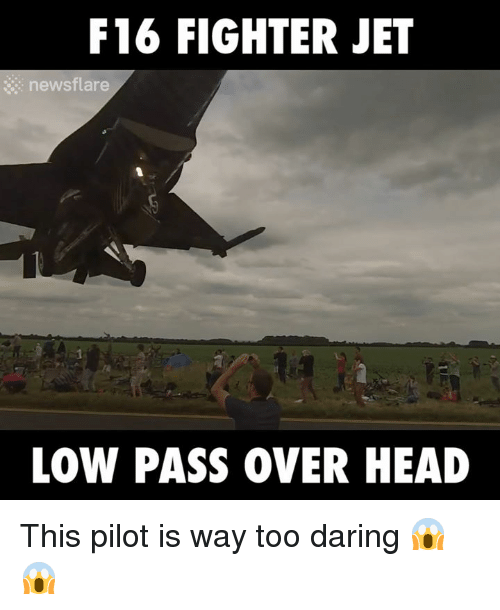 Dank, Head, and News: F16 FIGHTER JET  news flare  LOW PASS OVER HEAD This pilot is way too daring 😱😱