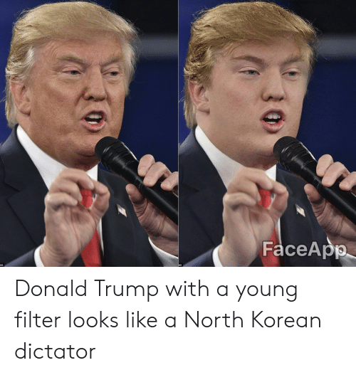 Donald Trump, Trump, and Korean: FaceApp Donald Trump with a young filter looks like a North Korean dictator