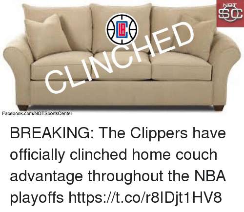 Facebook, Nba, and Sports: Facebook.com/NOTSpo BREAKING: The Clippers have officially clinched home couch advantage throughout the NBA playoffs https://t.co/r8IDjt1HV8